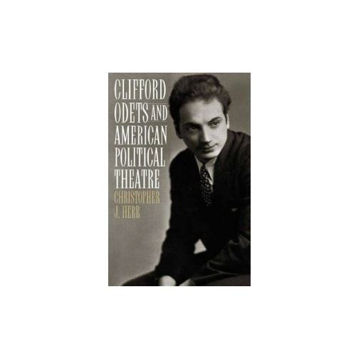 Clifford Odets and American Political Theatre (9780313315947)