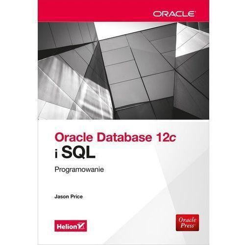 Oracle Database 12c i SQL. Programowanie - Jason Price, oprawa miękka