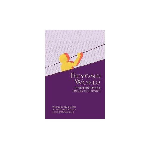 Beyond Words - Reflections on Our Journey to Inclusion (9780615333915)