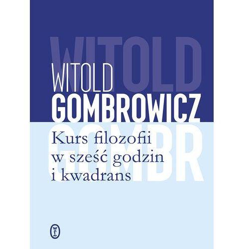 Kurs filozofii w sześć godzin i kwadrans - Witold Gombrowicz - ebook