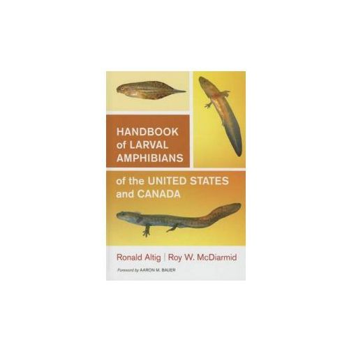 Handbook of Larval Amphibians of the United States and Canada (9780801439438)