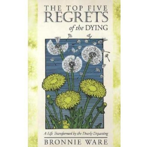 The Top Five Regrets of the Dying (9781401940652)