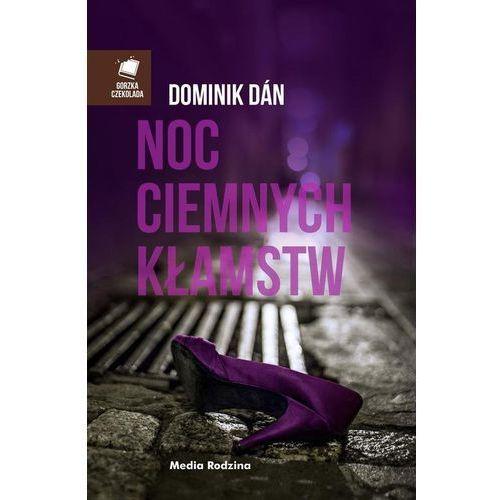 Noc ciemnych kłamstw - Dostępne od: 2014-11-05 (360 str.)