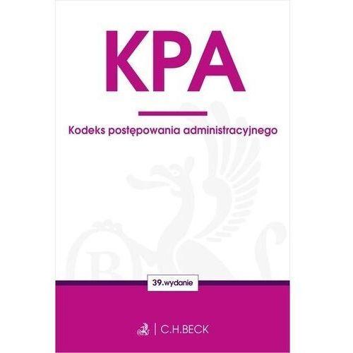 Kpa. kodeks postępowania administracyjnego wyd. 39 - opracowanie zbiorowe (9788381989121)