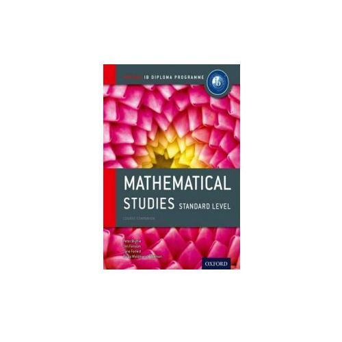 Oxford IB Diploma Programme: Mathematical Studies Standard Level Course Companion (9780198390138)