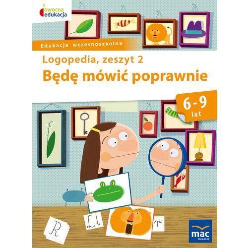 BĘDĘ MÓWIĆ POPRAWNIE ZESZYT 2 - Jolanta Góral-Półrola, Wydawnictwo Mac Edukacja