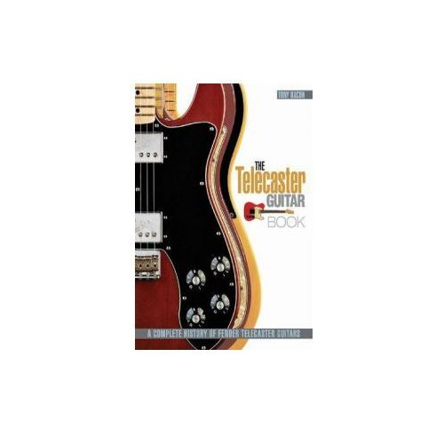 Bacon Tony The Telecaster Guitar Book Complete History Rev Ed Bam Bk