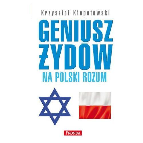 Geniusz Żydów na polski rozum - Krzysztof Kłopotowski - ebook