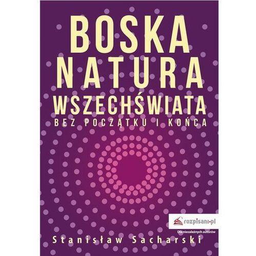 Boska natura Wszechświata bez początku i końca - Stanisław Sacharski - ebook