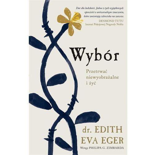 Wybór - Dr Eger, Edith Eva (9788380153028)