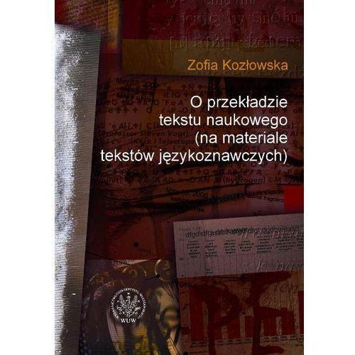 O Przekładzie Tekstu Naukowego (Na Materiale Tekstów Językoznawczych)