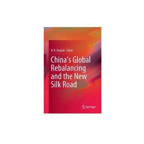 China's Global Rebalancing and the New Silk Road (9789811059711)