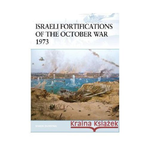 Israeli Fortifications of the October War 1973 (F.#79) (9781846033612)
