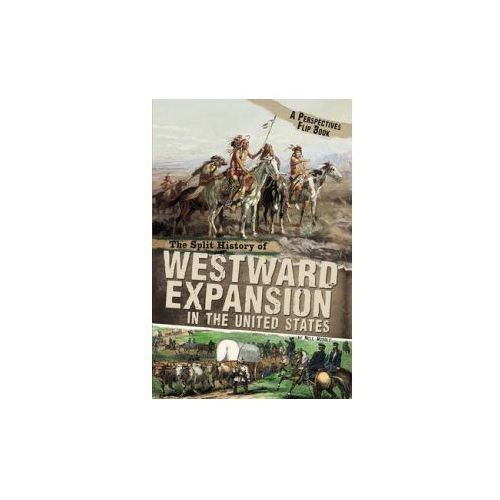 Split History of Westward Expansion in the United States (9781406280258)