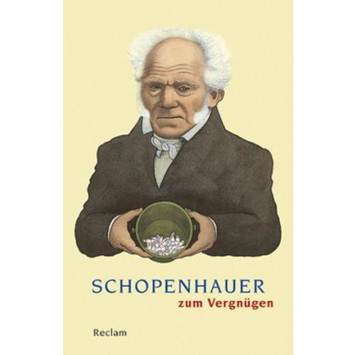 Schopenhauer zum Vergnügen (9783150188057)