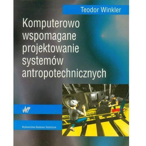 Teodor Winkler. Komputerowo wspomagane projektowanie systemów antropotechnicznych., Teodor Winkler