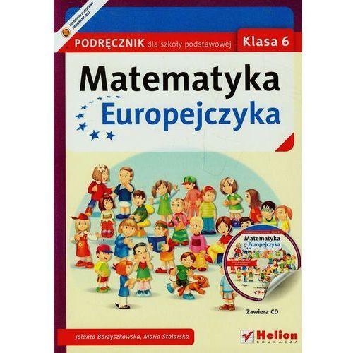 Matematyka Europejczyka. Podręcznik dla szkoły podstawowej. Klasa 6 - Wysyłka od 5,99 - kupuj w sprawdzonych księgarniach !!! (9788324617715)