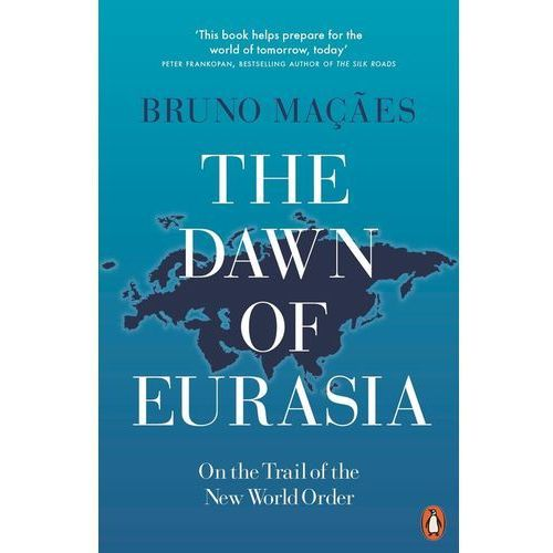 The Dawn of Eurasia, Bruno Macaes
