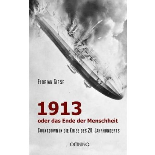 1913 - oder das Ende der Menschheit (9783958940000)