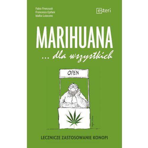 Marihuana dla wszystkich Lecznicze zastosowanie konopi (112 str.)