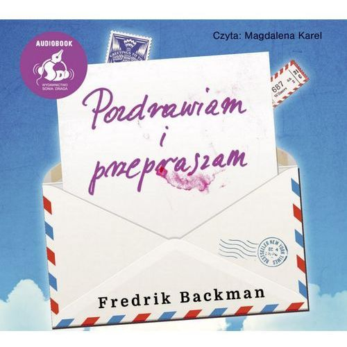 Pozdrawiam i przepraszam - Fredrik Backman (MP3) (9788381102575)