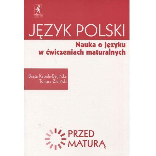 Język polski Nauka o języku w ćwiczeniach maturalnych Zdam maturę (2016)
