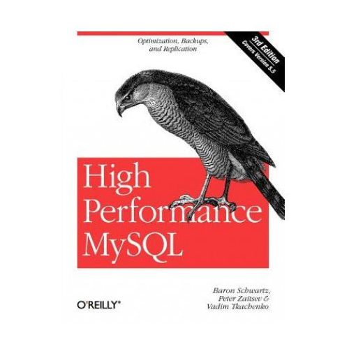 High Performance MySQL : Optimization, Backups, Replication, And More
