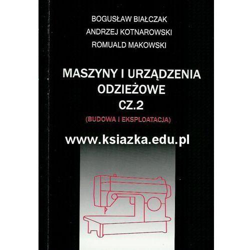 Maszyny i urządzenia odzieżowe, cz. 2 (budowa i eksploatacja) (2002)