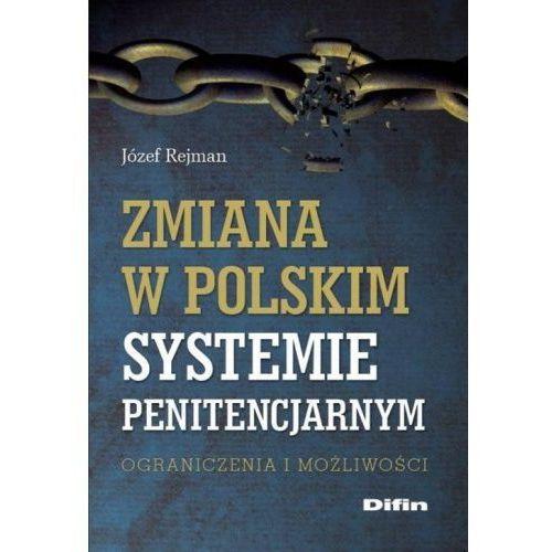 Zmiana w polskim systemie penitencjarnym, Józef Rejman