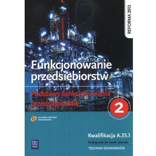 Funkcjonowanie przedsiębiorstw cz.2. Podstawy funkcjonowania przedsiębiorstw, WSiP