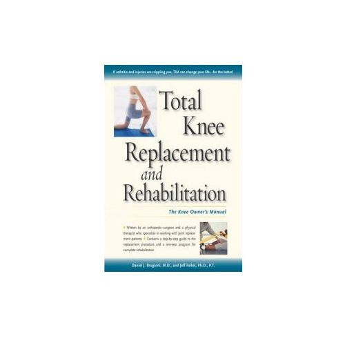 Total Knee Replacement and Rehabilitation (9780897934398)