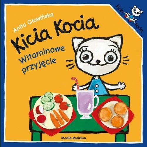 Anita Głowińska - Kicia Kocia. Witaminowe przyjemności.