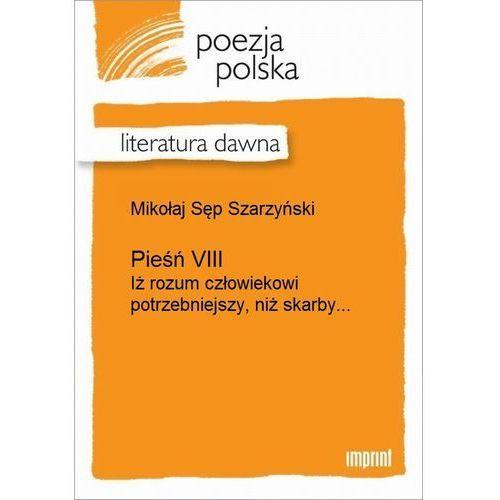 Pieśń VIII (Iż rozum człowiekowi potrzebniejszy, niż skarby) - Mikołaj Sęp Szarzyński (2011)