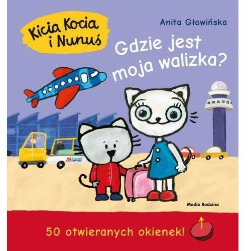 Anita Głowińska - Kicia Kocia i Nunuś. Gdzie jest moja walizka?