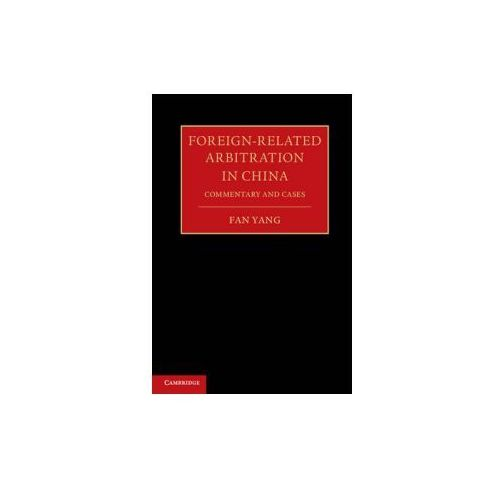 Foreign-Related Arbitration in China 2 Volume Hardback Set (9781107082199)