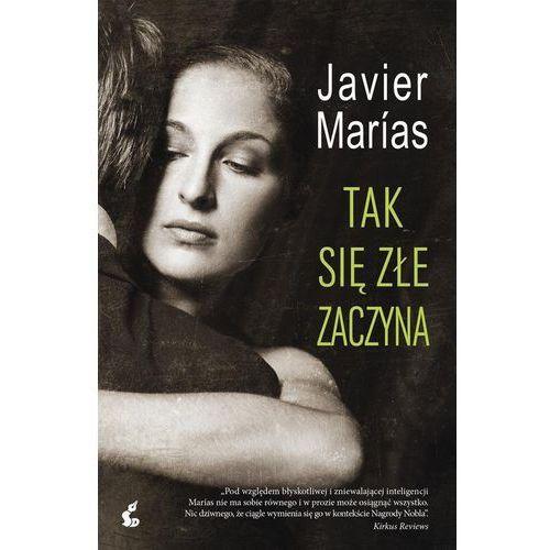 Tak się złe zaczyna, Javier Marías
