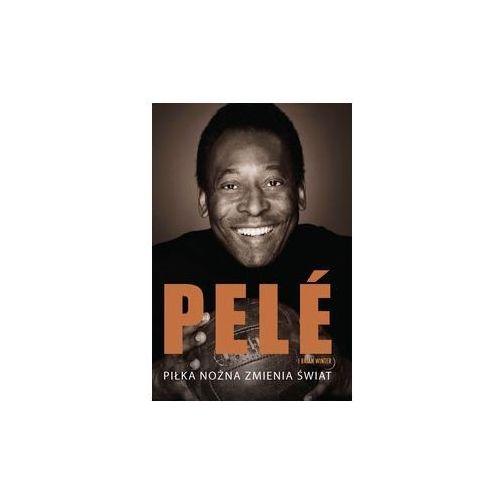 Piłka nożna zmienia świat - Pelé, Winter Brian (2014)