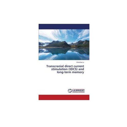 Transcranial direct current stimulation (tDCS) and long-term memory (9783659710964)