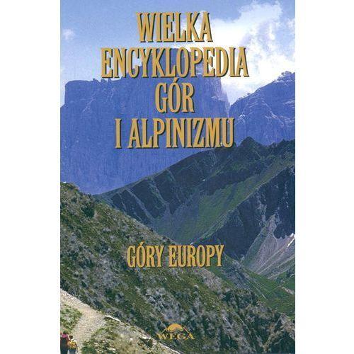 Wielka encyklopedia gór i alpinizmu. Tom 3. Góry Europy (9788360429044)