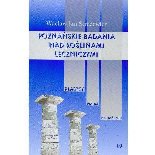 Poznańskie badania nad roślinami leczniczymi t.10 (2007)