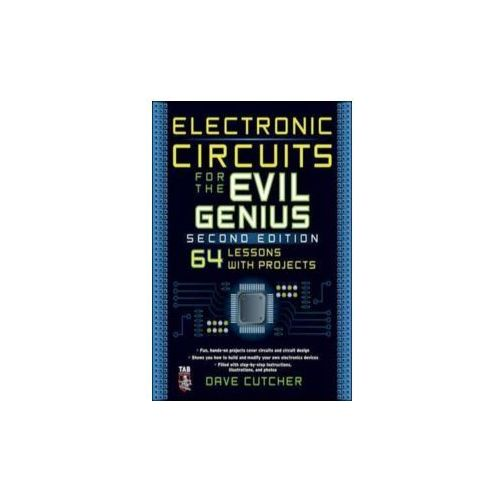 Electronic Circuits for the Evil Genius 2/E (9780071744126)