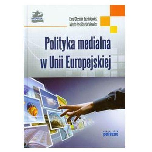 POLITYKA MEDIALNA W UNII EUROPEJSKIEJ - Wysyłka od 3,99 - porównuj ceny z wysyłką, oprawa twarda