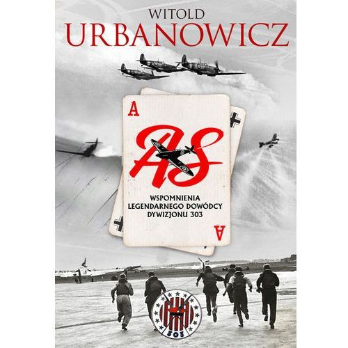 As. Wspomnienia legendarnego dowódcy Dywizjonu 303 (704 str.)