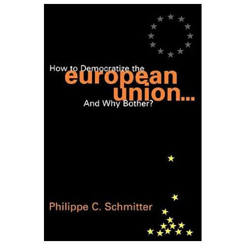 How to Democratize the European Union...and Why Bother? (9780847699056)