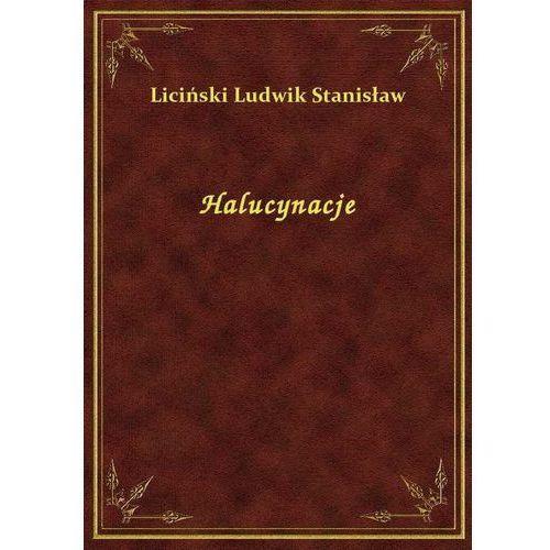 Halucynacje, Stanisław Ludwik Liciński