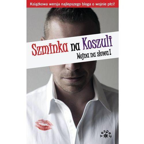 Szminka na Koszuli - Paulina Wierzbicka (red.), oprawa miękka