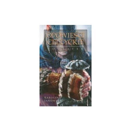 Opowieści Celtyckie t.1 Początek (9788377222195)