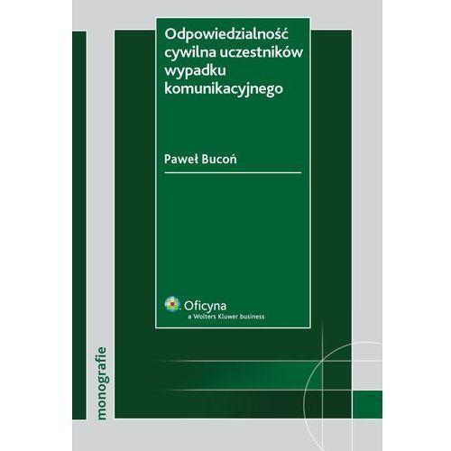 Odpowiedzialność cywilna uczestników wypadku komunikacyjnego - Paweł Bucoń