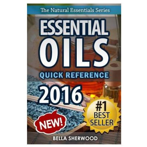 Essential Oils: Recipe Quick Reference: Aromatherapy Recipes for Home and Family
