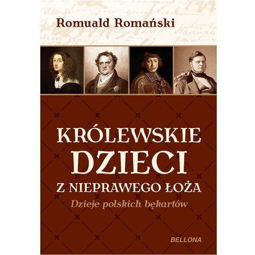 Królewskie dzieci z nieprawego łoża. Dzieje polskich bękartów (144 str.)